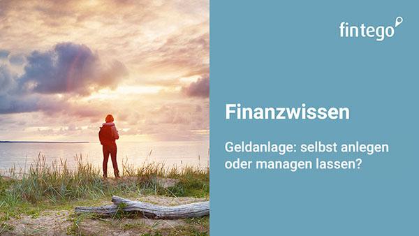 Geldanlage: selbst anlegen oder managen lassen?
